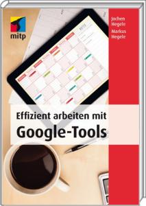 Google Buch - Effizient arbeiten mit Google Tools